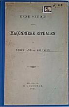 Eene Studie over Maçonnieke Ritualen in…