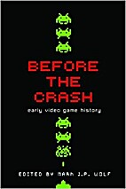 Before the Crash: Early Video Game History…