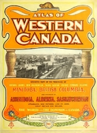 Atlas of Western Canada : Showing Maps of…