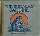 The Runaway Sardine by Emma L. Brock