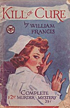 Kill or Cure by William Francis