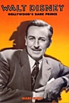 Walt Disney: Hollywood's Dark Prince :…