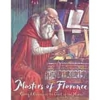 Masters of Florence: Glory and Genius at the…