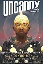 Uncanny Magazine Issue 5: July/August 2015…