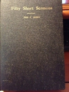 Fifty Short Sermons (Volume 1) by Fred E.…