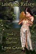 Captive Illusions--Book 1: Iain and Kelsey…
