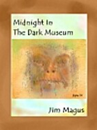 Midnight in the Dark Museum by Jim Magus