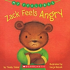 Zack Feels Angry by Teddy Slater