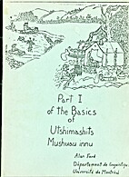 Part 1 of the Basics of Utshimashits Mushuau…