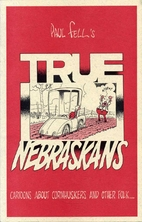 True Nebraskans by Paul Fell