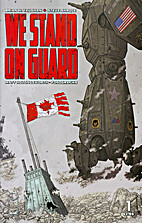 We Stand On Guard #1 (of 6) by Brian K.…