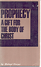 Prophecy: A Gift for the Body of Christ,…