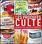 Le Grand Livre des Produits Cultes by…