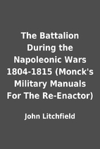 The Battalion During the Napoleonic Wars…