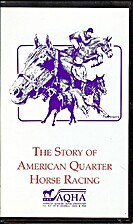 The Story of American Quarter Horse Racing -…