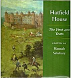 Hatfield House: The First 400 Years by…