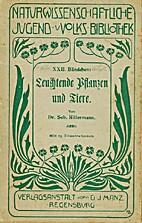 leuchtende Pflanzen und Tiere., by Sebastian…