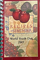 Recipes to Remember-World Youth Day 2005 by…