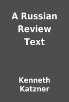 A Russian Review Text by Kenneth Katzner