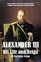 Alexander III: His Life and Reign by…