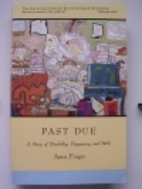 Past Due: A Story of Disability, Pregnancy,…