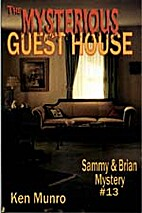 The Mysterious Guesthouse (Sammy and Brian…