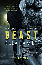 Beast, Part Two (Beast, #2) by Ella James