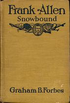 Frank Allen Snowbound by Graham B. Forbes