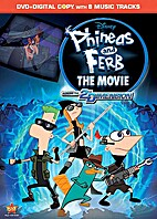 Phineas and Ferb Across the Second Dimension…