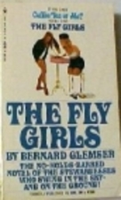 The Fly Girls by Bernard Glemser