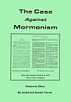 The Case against Mormonism, Vol. 1 by Jerald…