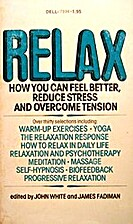 Relax: How You Can Feel Better, Reduce…
