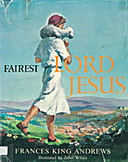 Fairest Lord Jesus by Frances King Andrews