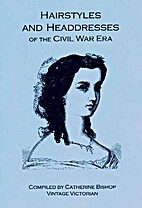 Hairstyles and Headdresses of the Civil War…