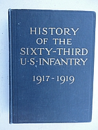 A history of the Sixty-third U.S. infantry,…