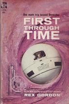 First Through Time by Rex Gordon