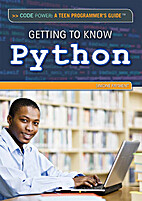 Getting to Know Python (Code Power: a Teen…