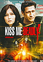 Kiss Me Deadly [2008 TV movie] by Ron Oliver