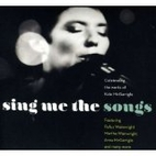 Sing Me the Songs; Celebrating the Works of…