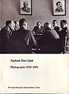 Photographs 1929-1991 by Nachum Tim Gidal