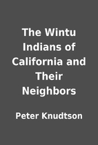 The Wintu Indians of California and Their…