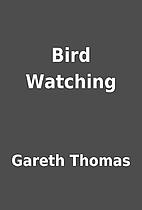 Bird Watching by Gareth Thomas