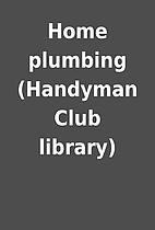 Home plumbing (Handyman Club library)