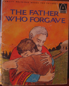 The Father Who Forgave by Robert Baden