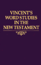 Word Studies in the New Testament, Volume 3…