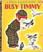 Busy Timmy by Kathryn Jackson