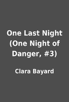 One Last Night (One Night of Danger, #3) by…