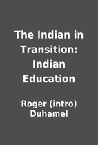 The Indian in Transition: Indian Education…