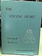The Singing Heart by Elizabeth Wallace