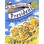 So You Want to Be President by Judith St.…